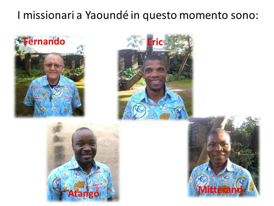 I missionari a Yaoundé in questo momento sono: