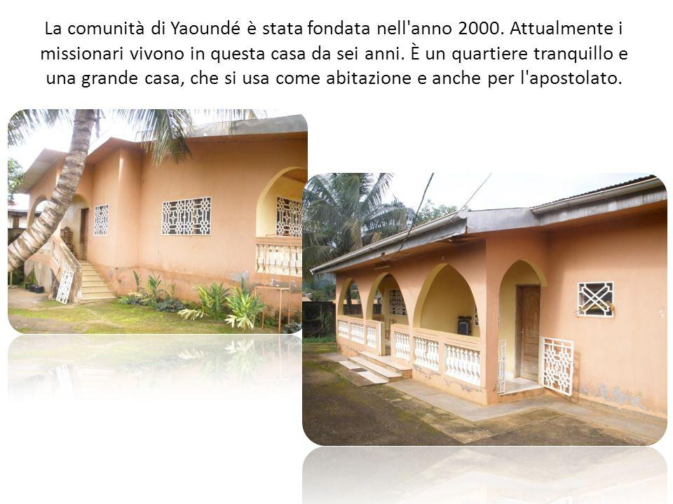 La comunità di Yaoundé è stata fondata nell anno 2000
