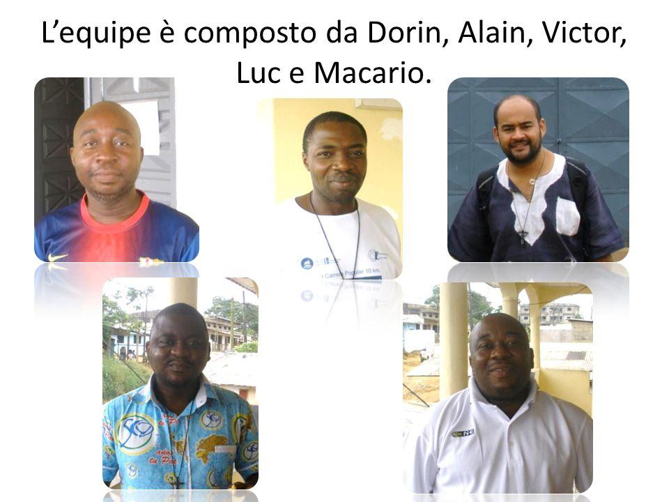 L'equipe è composto da Dorin, Alain, Victor, Luc e Macario.
