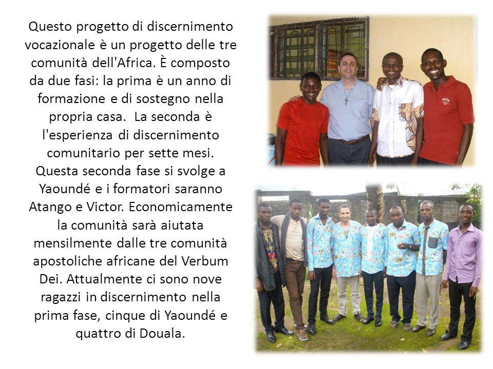 Questo progetto di discernimento vocazionale è un progetto delle tre comunità dell Africa.