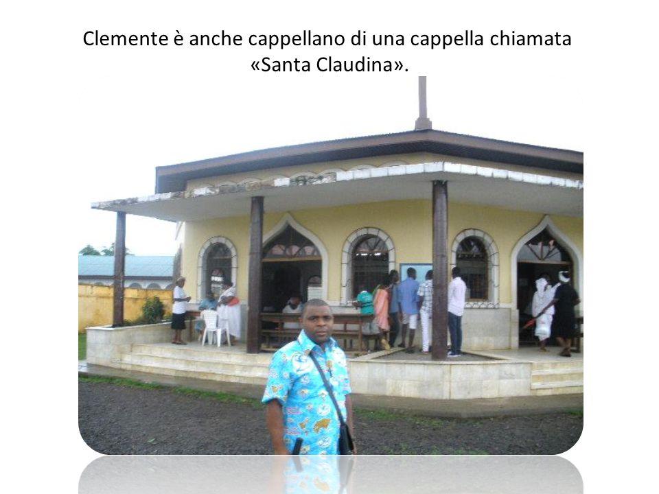 Clemente è anche cappellano di una cappella chiamata «Santa Claudina».