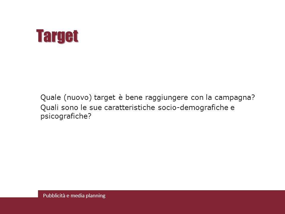 Target Quale (nuovo) target è bene raggiungere con la campagna.
