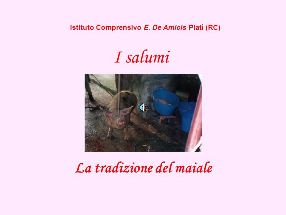 Istituto Comprensivo E. De Amicis Platì (RC) La tradizione del maiale