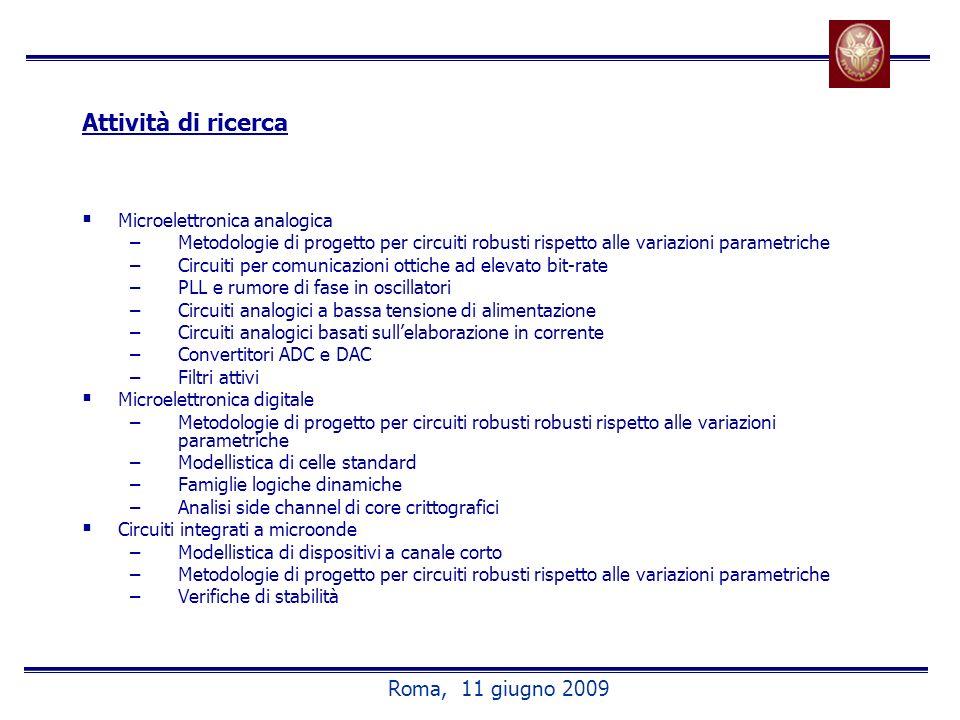 Attività di ricerca Roma, 11 giugno 2009 Microelettronica analogica