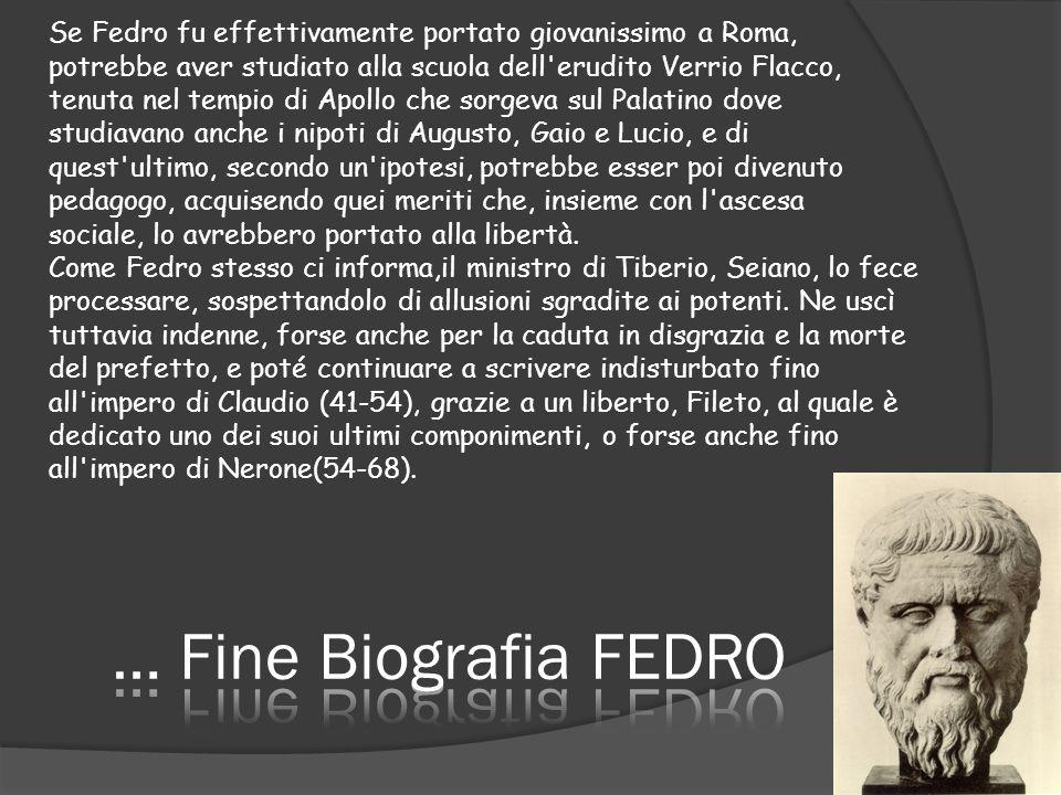 Se Fedro fu effettivamente portato giovanissimo a Roma,