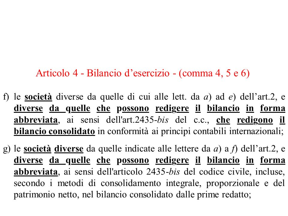 Articolo 4 - Bilancio d'esercizio - (comma 4, 5 e 6)