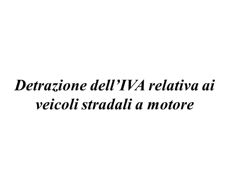 Detrazione dell'IVA relativa ai veicoli stradali a motore