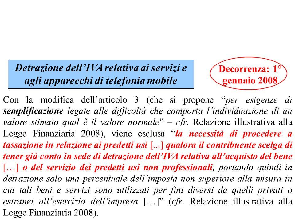 Decorrenza: 1° gennaio 2008 Detrazione dell'IVA relativa ai servizi e agli apparecchi di telefonia mobile.