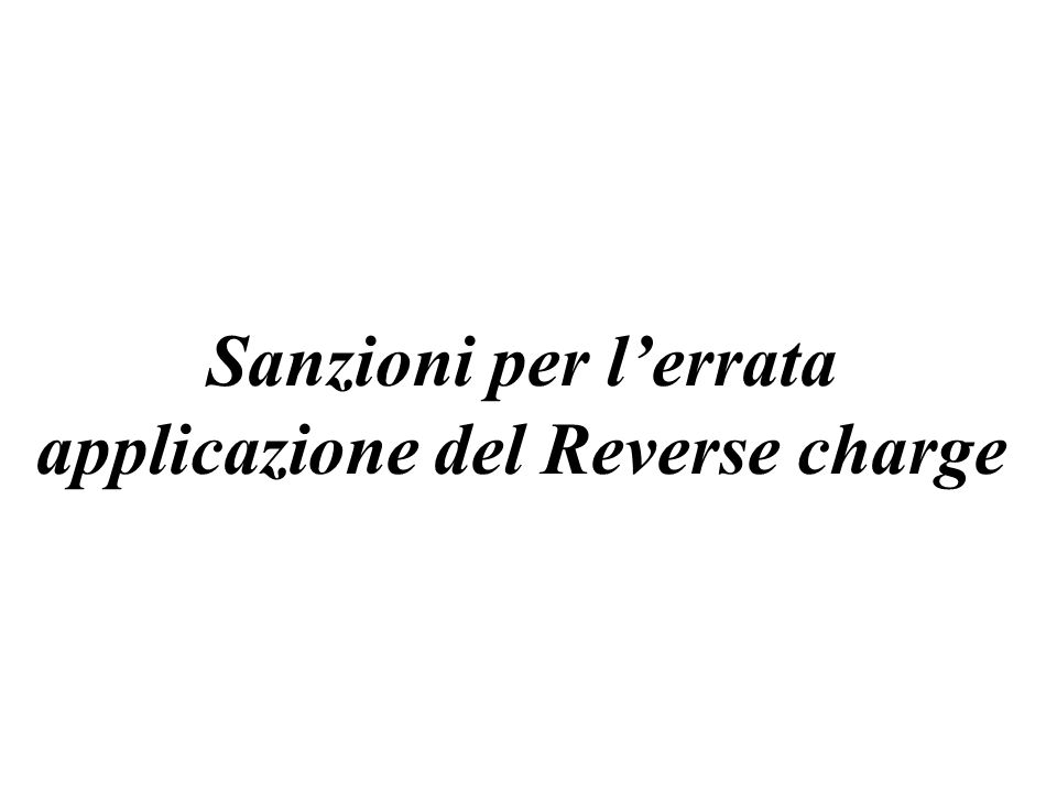 Sanzioni per l'errata applicazione del Reverse charge