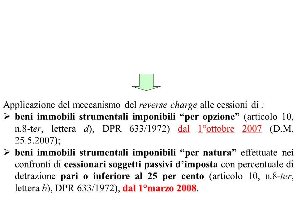 Applicazione del meccanismo del reverse charge alle cessioni di :
