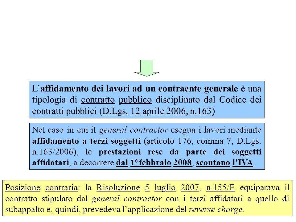 L'affidamento dei lavori ad un contraente generale è una tipologia di contratto pubblico disciplinato dal Codice dei contratti pubblici (D.Lgs. 12 aprile 2006, n.163)