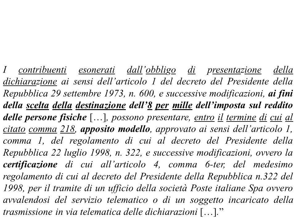 I contribuenti esonerati dall'obbligo di presentazione della dichiarazione ai sensi dell'articolo 1 del decreto del Presidente della Repubblica 29 settembre 1973, n.