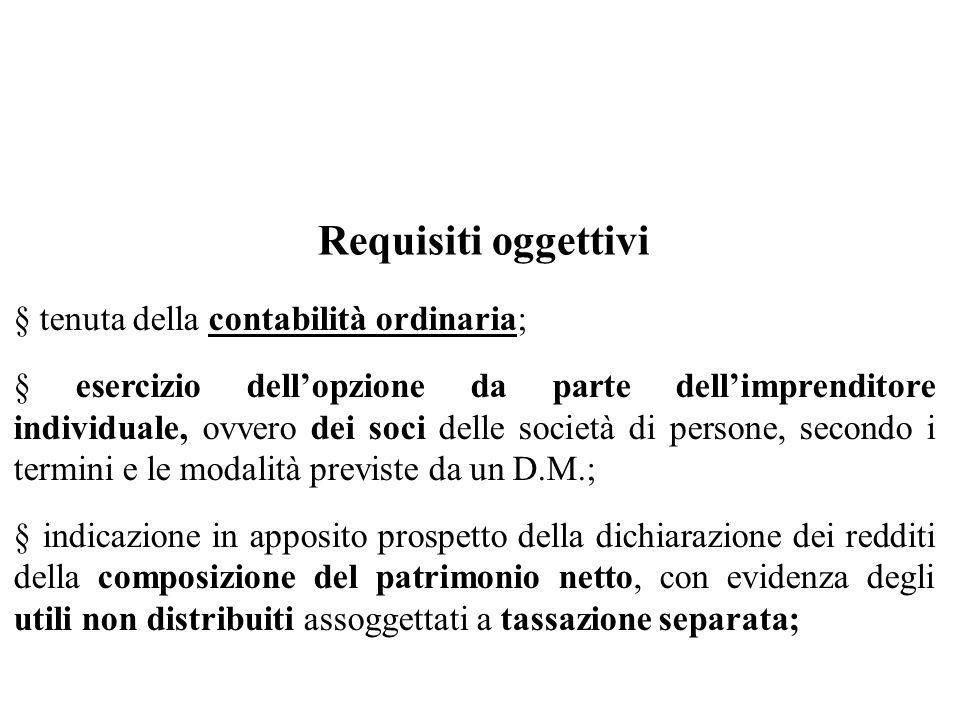 Requisiti oggettivi § tenuta della contabilità ordinaria;