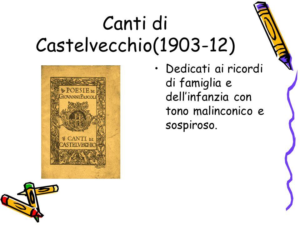 Canti di Castelvecchio(1903-12)