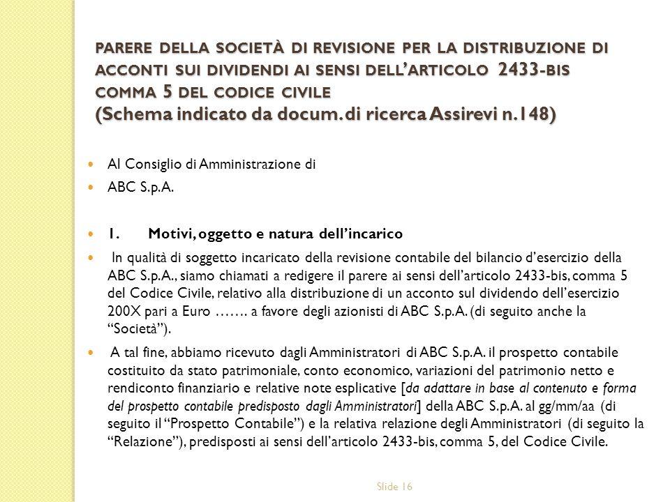 parere della società di revisione per la distribuzione di acconti sui dividendi ai sensi dell'articolo 2433-bis comma 5 del codice civile (Schema indicato da docum. di ricerca Assirevi n.148)