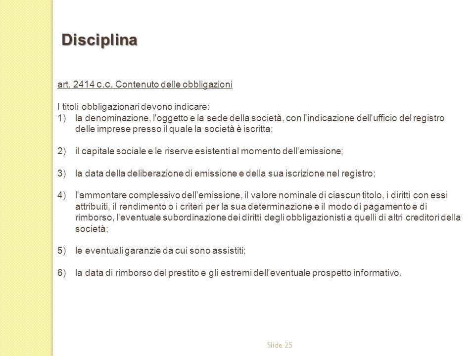 Disciplina art. 2414 c.c. Contenuto delle obbligazioni
