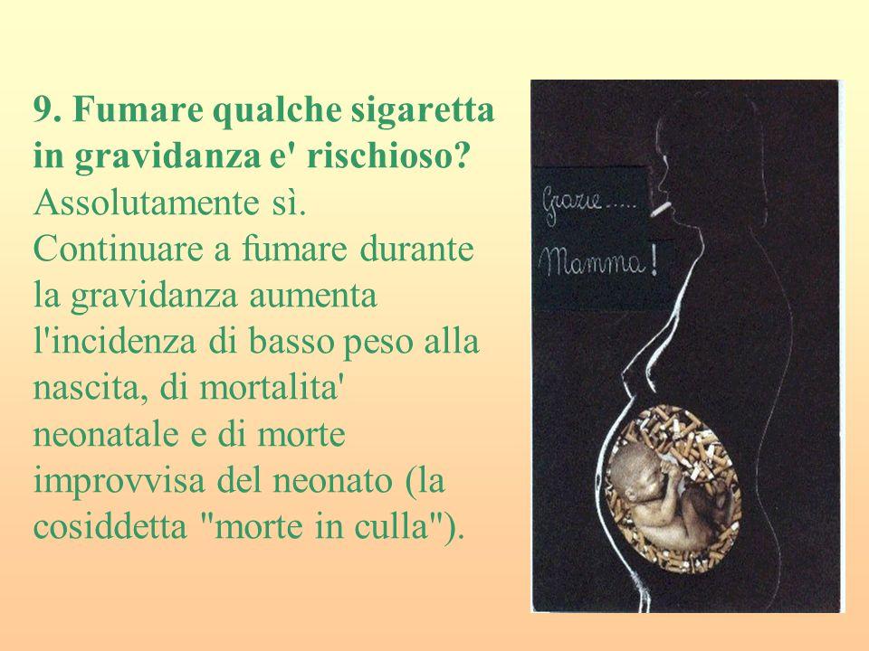 9. Fumare qualche sigaretta in gravidanza e rischioso