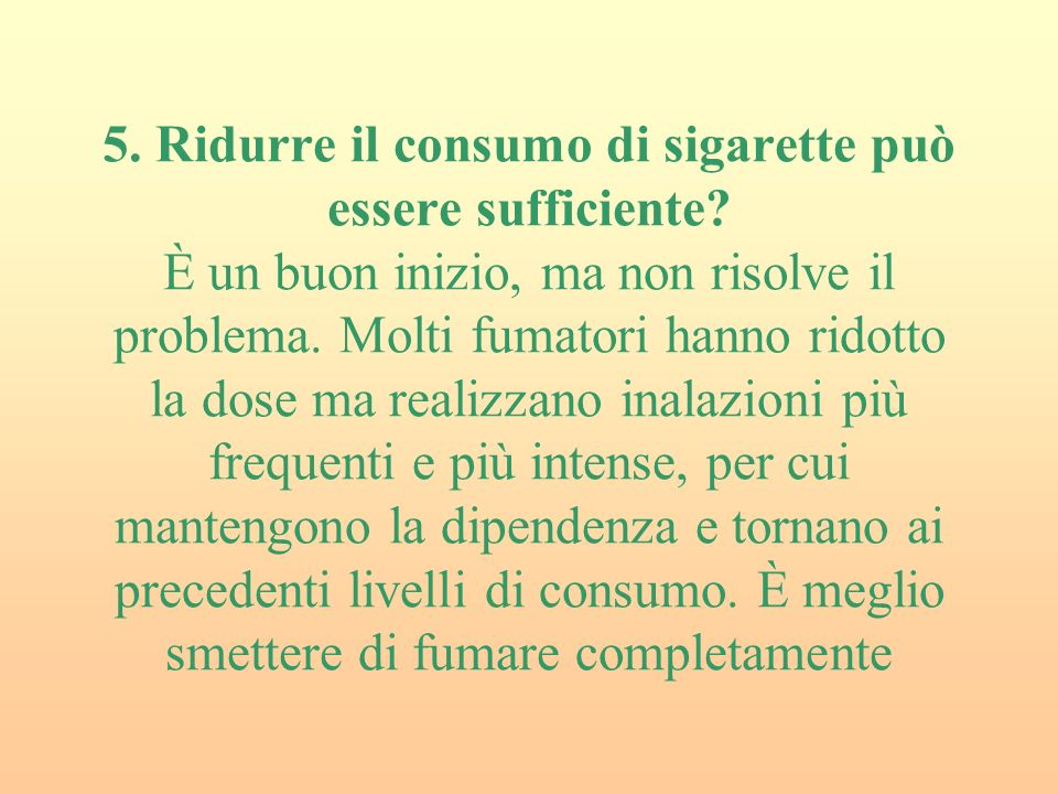 5. Ridurre il consumo di sigarette può essere sufficiente