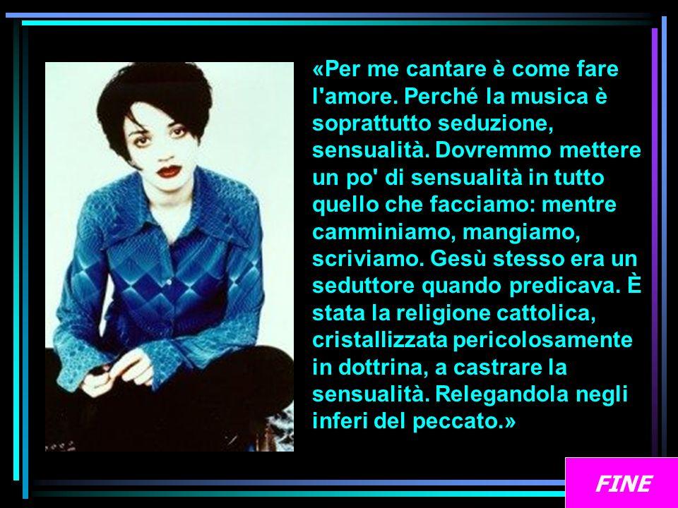 «Per me cantare è come fare l amore