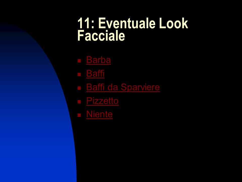 11: Eventuale Look Facciale