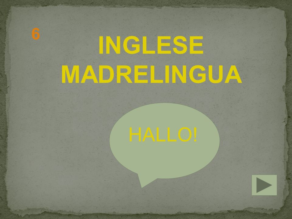 6 INGLESE MADRELINGUA HALLO!