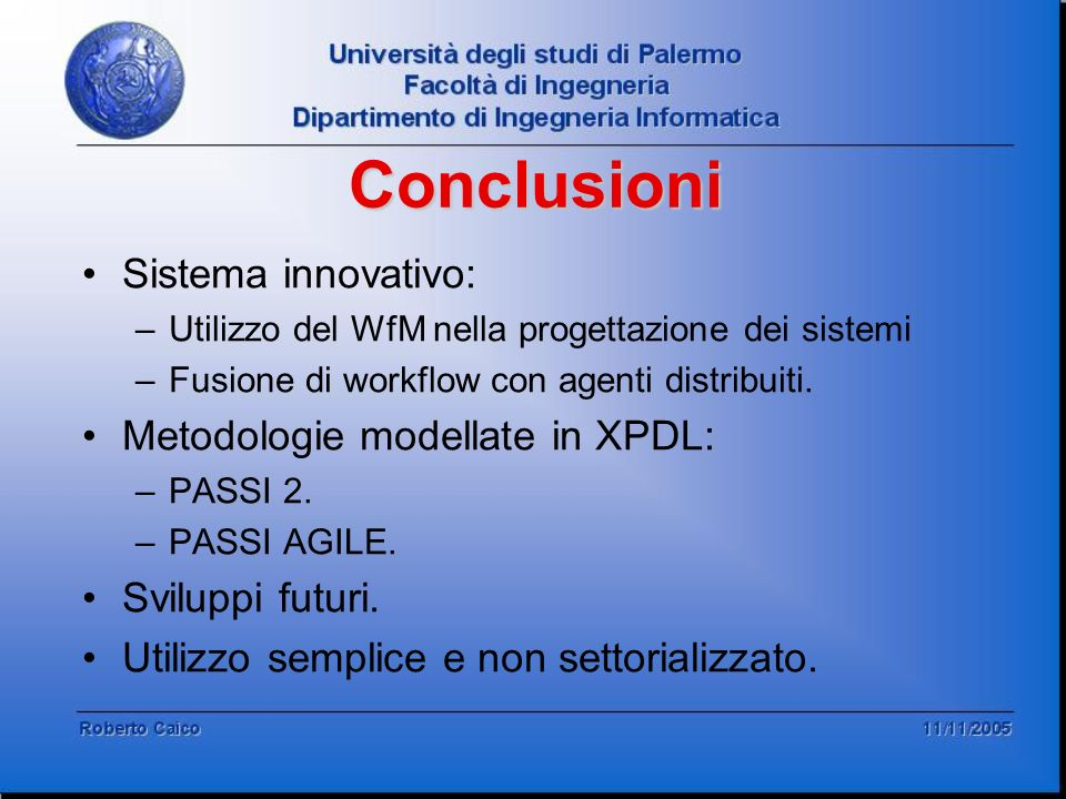 Conclusioni Sistema innovativo: Metodologie modellate in XPDL: