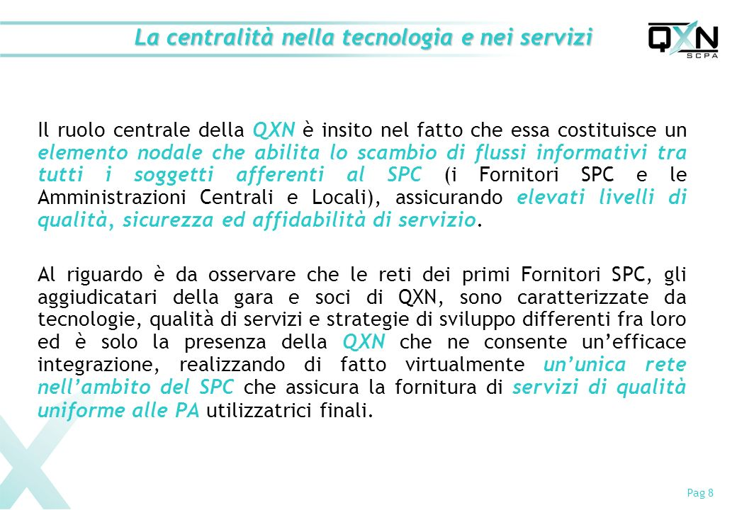 La centralità nella tecnologia e nei servizi