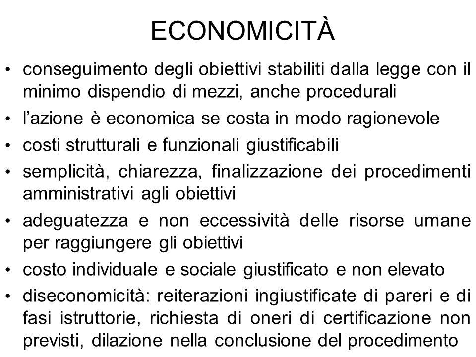 ECONOMICITÀ conseguimento degli obiettivi stabiliti dalla legge con il minimo dispendio di mezzi, anche procedurali.