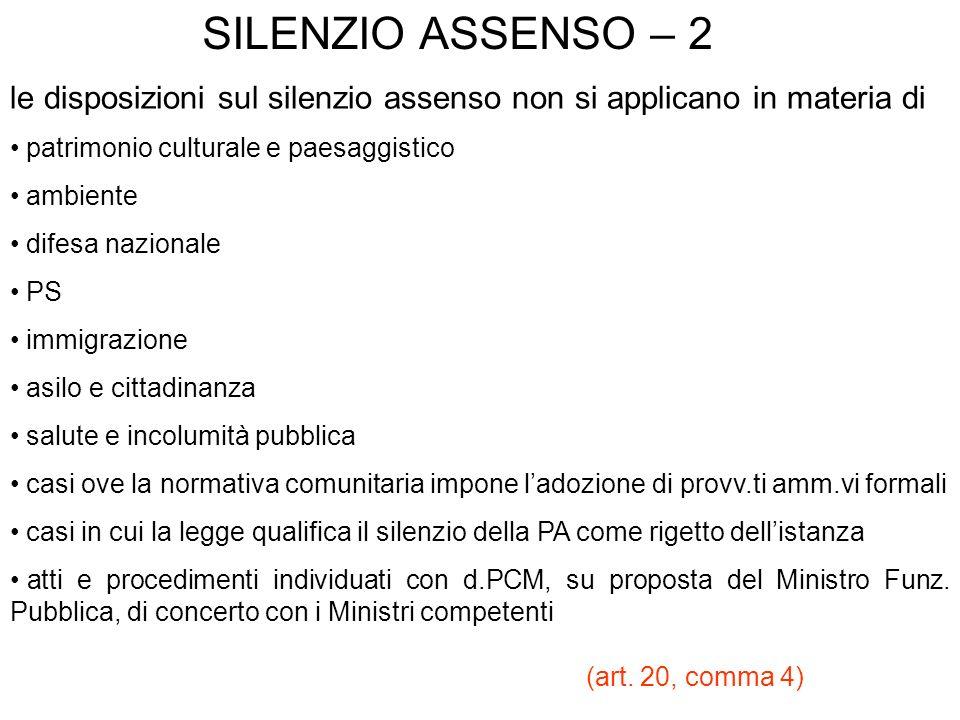 SILENZIO ASSENSO – 2 le disposizioni sul silenzio assenso non si applicano in materia di. patrimonio culturale e paesaggistico.