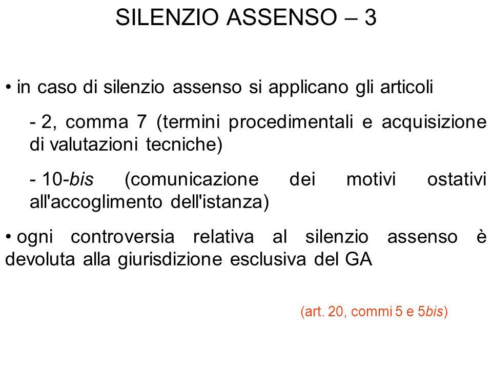 SILENZIO ASSENSO – 3 in caso di silenzio assenso si applicano gli articoli.