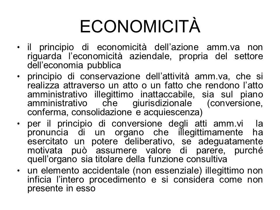 ECONOMICITÀ il principio di economicità dell'azione amm.va non riguarda l'economicità aziendale, propria del settore dell'economia pubblica.