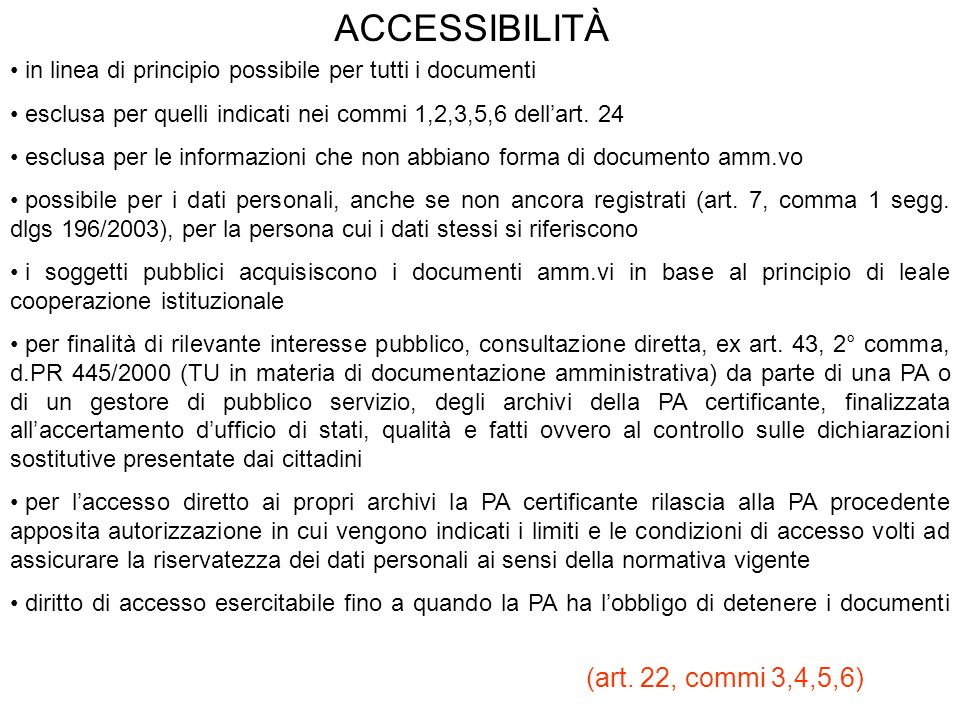 ACCESSIBILITÀ (art. 22, commi 3,4,5,6)