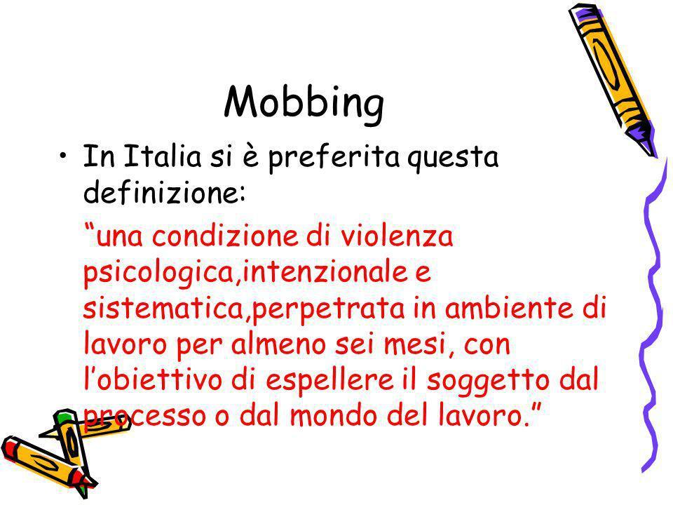 Mobbing In Italia si è preferita questa definizione: