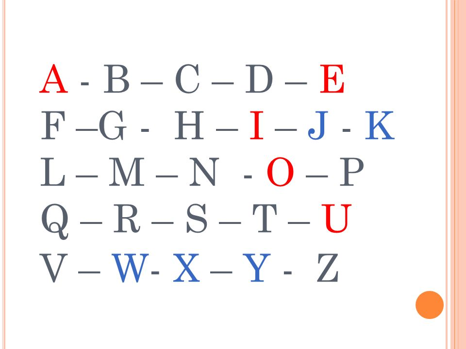 A - B – C – D – E F –G - H – I – J - K L – M – N - O – P Q – R – S – T – U V – W- X – Y - Z