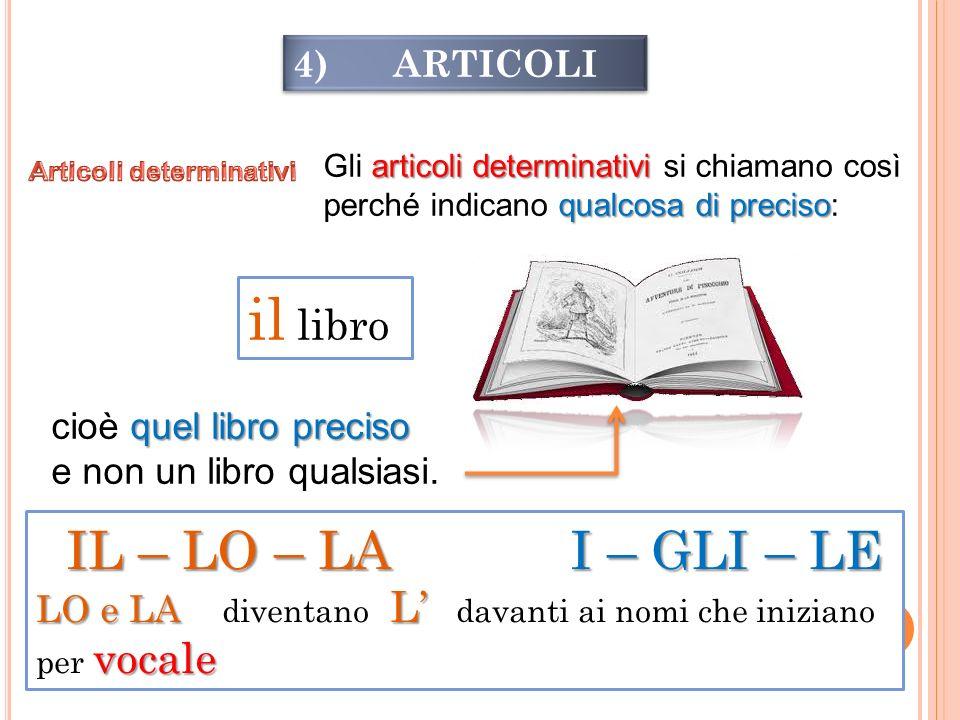 il libro IL – LO – LA I – GLI – LE 4) ARTICOLI