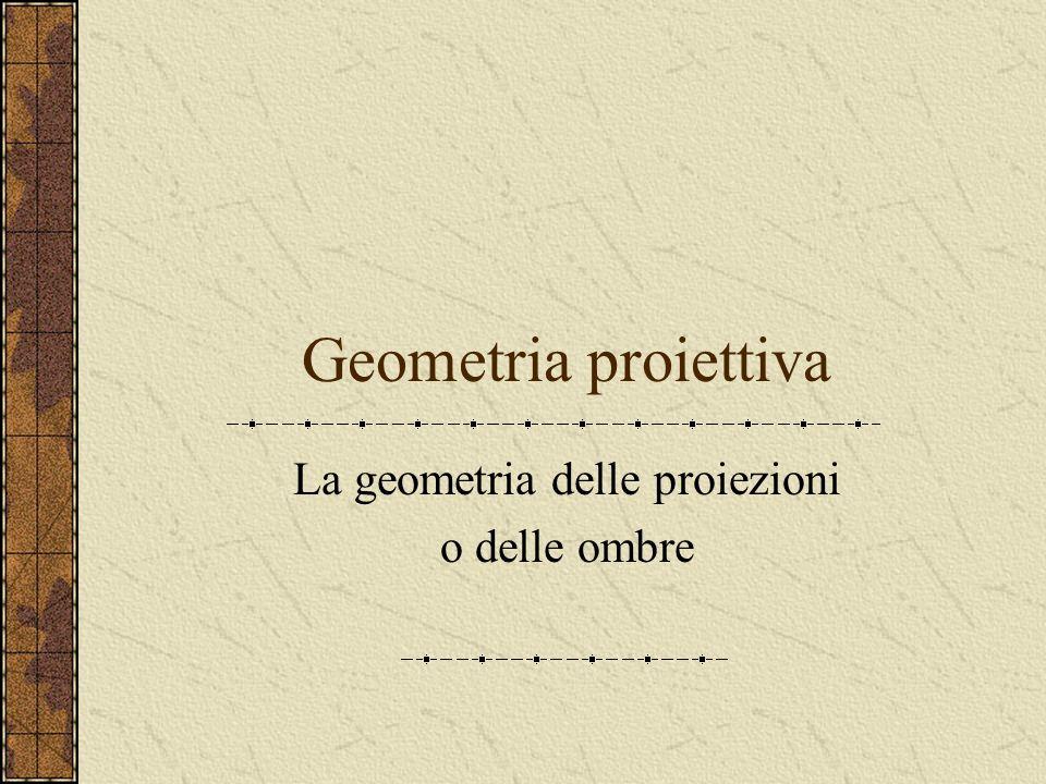 La geometria delle proiezioni o delle ombre