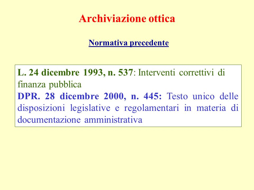 Archiviazione ottica Normativa precedente. L. 24 dicembre 1993, n. 537: Interventi correttivi di finanza pubblica.