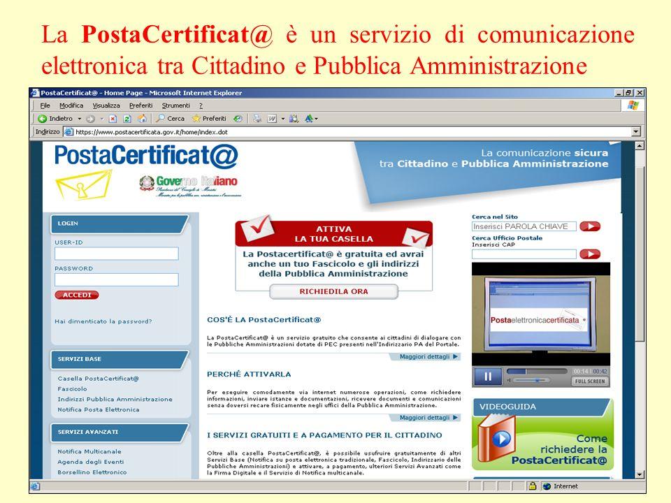 La PostaCertificat@ è un servizio di comunicazione elettronica tra Cittadino e Pubblica Amministrazione