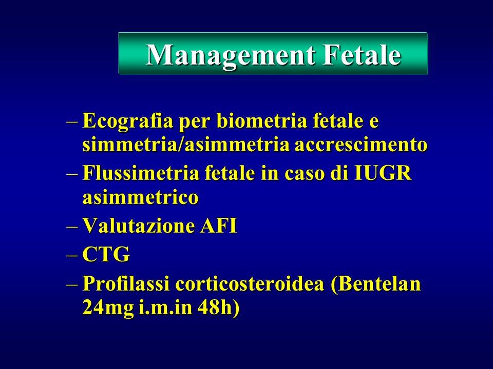 Management Fetale Ecografia per biometria fetale e simmetria/asimmetria accrescimento. Flussimetria fetale in caso di IUGR asimmetrico.