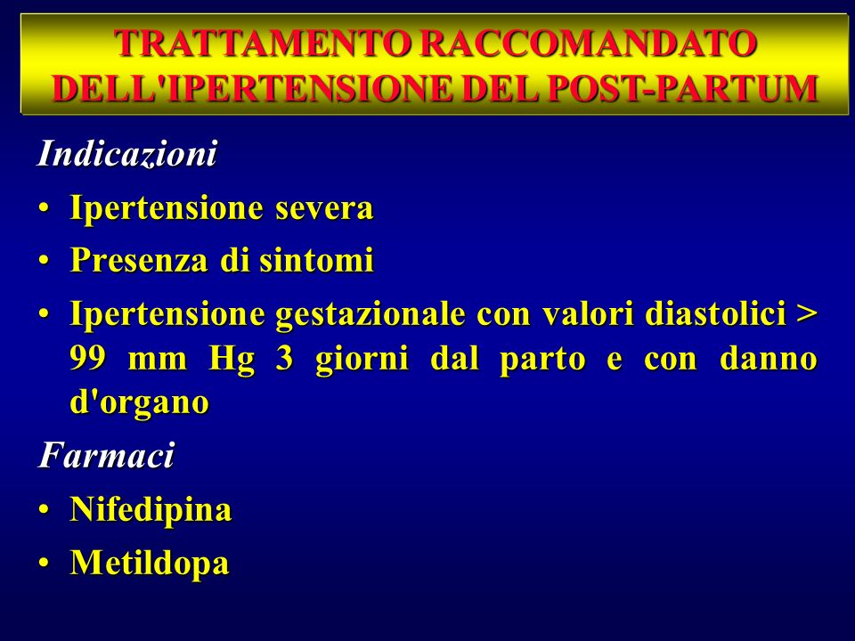 TRATTAMENTO RACCOMANDATO DELL IPERTENSIONE DEL POST-PARTUM