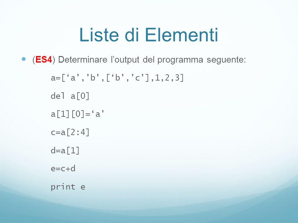 Liste di Elementi (ES4) Determinare l'output del programma seguente: