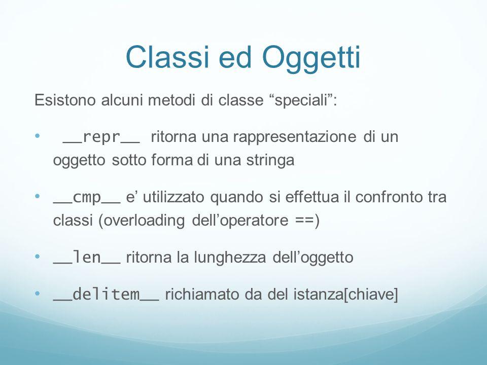 Classi ed Oggetti Esistono alcuni metodi di classe speciali :