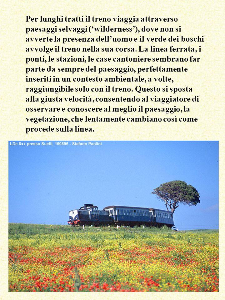 Per lunghi tratti il treno viaggia attraverso paesaggi selvaggi ('wilderness'), dove non si avverte la presenza dell'uomo e il verde dei boschi avvolge il treno nella sua corsa. La linea ferrata, i ponti, le stazioni, le case cantoniere sembrano far parte da sempre del paesaggio, perfettamente inseriti in un contesto ambientale, a volte, raggiungibile solo con il treno. Questo si sposta alla giusta velocità, consentendo al viaggiatore di osservare e conoscere al meglio il paesaggio, la vegetazione, che lentamente cambiano così come procede sulla linea.