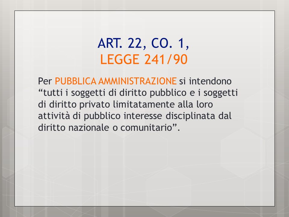 ART. 22, CO. 1, LEGGE 241/90