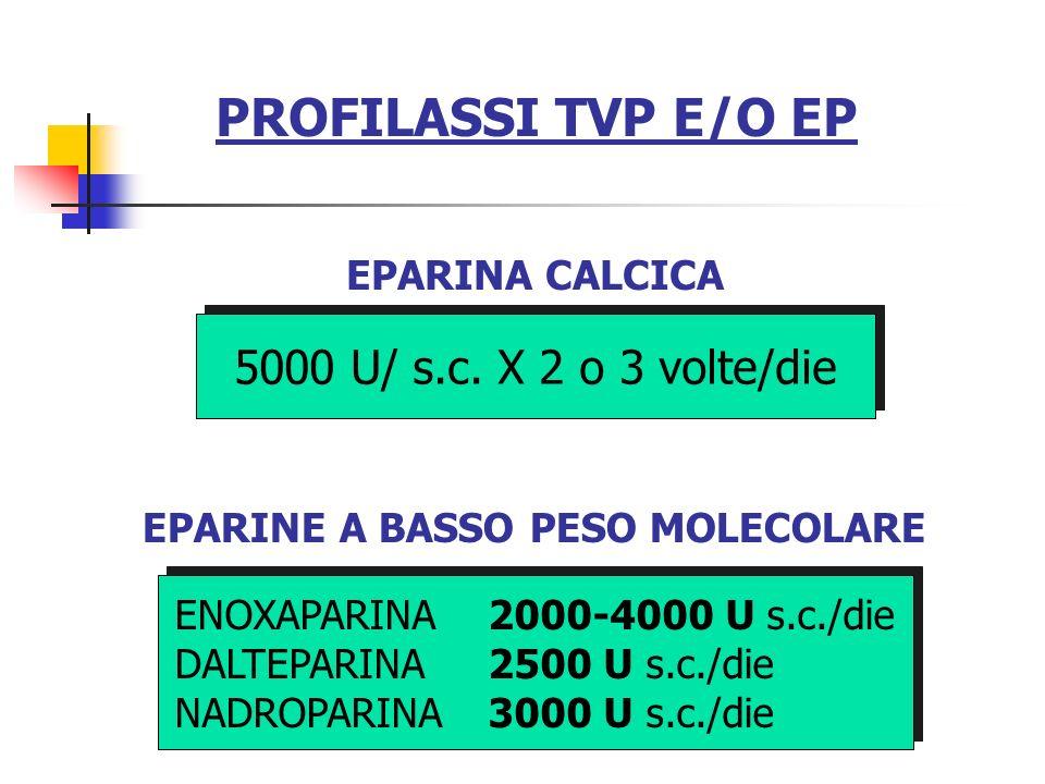 PROFILASSI TVP E/O EP 5000 U/ s.c. X 2 o 3 volte/die EPARINA CALCICA