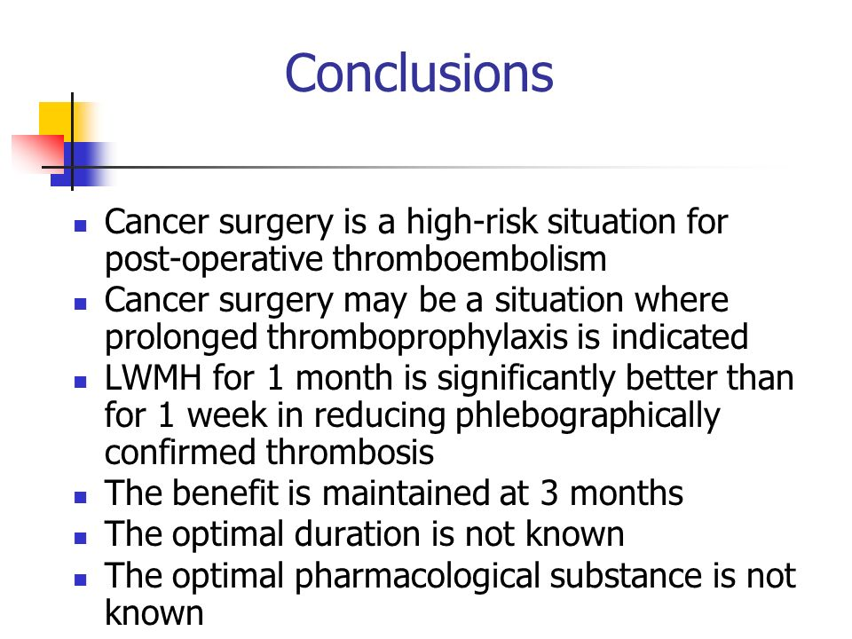 Conclusions Cancer surgery is a high-risk situation for post-operative thromboembolism.