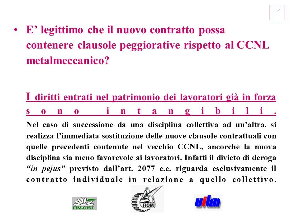 E' legittimo che il nuovo contratto possa contenere clausole peggiorative rispetto al CCNL metalmeccanico