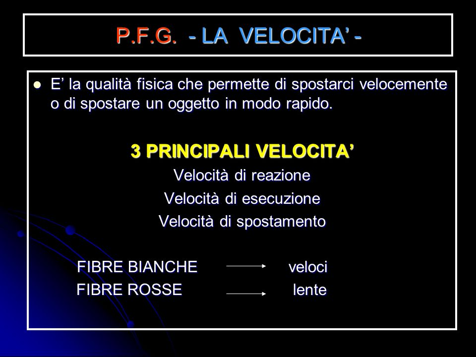 P.F.G. - LA VELOCITA' - 3 PRINCIPALI VELOCITA'
