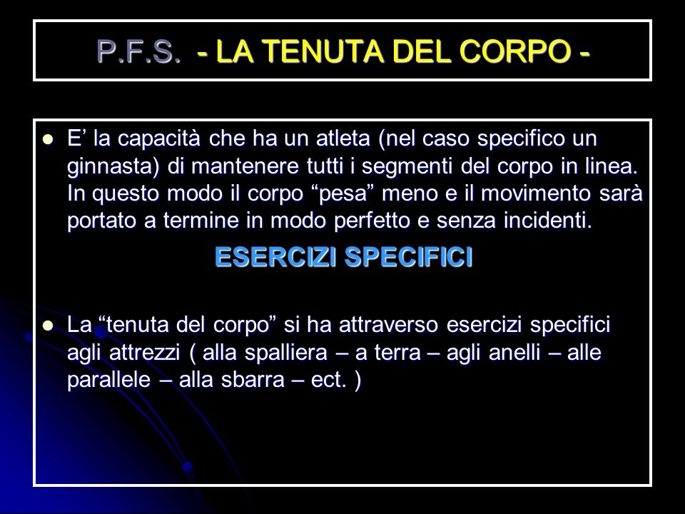 P.F.S. - LA TENUTA DEL CORPO -