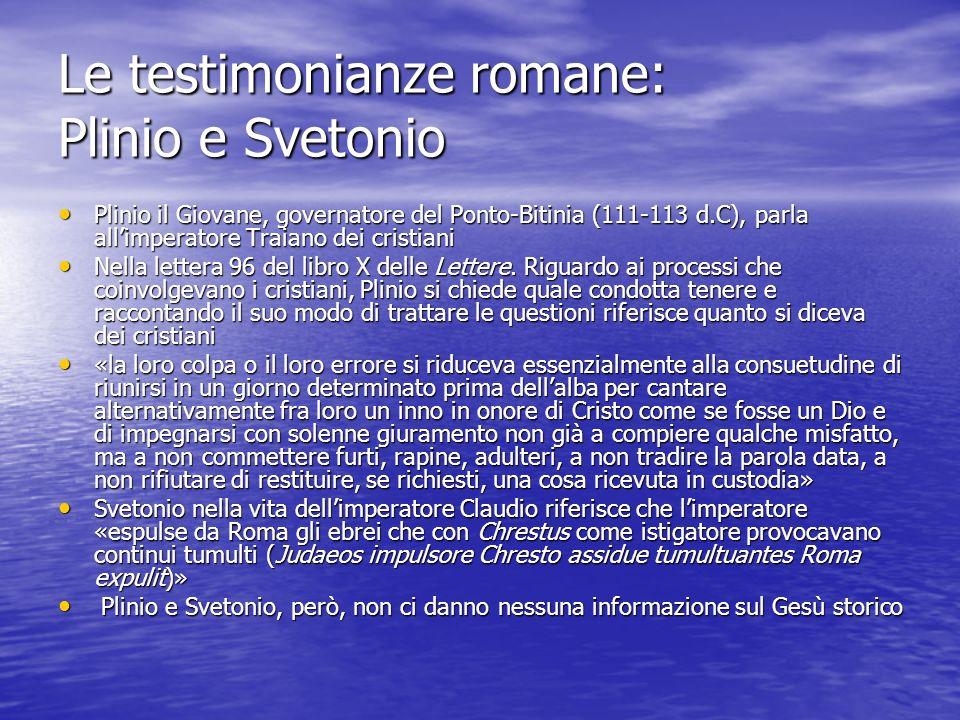 Le testimonianze romane: Plinio e Svetonio
